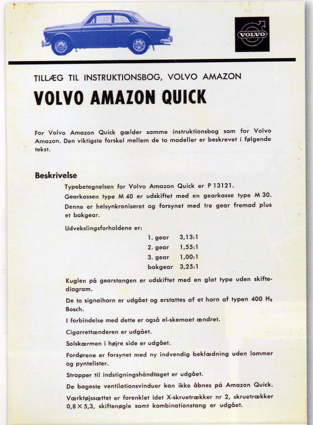 ... Tudor becomes sole battery supplier for the Volvo Amazon starting with  P 120 ch.-no. 218496 and P 220 ch.-no. 30832 ++